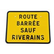 """Panneau KC1 """"Route barrée sauf riverains"""", classe CT1"""